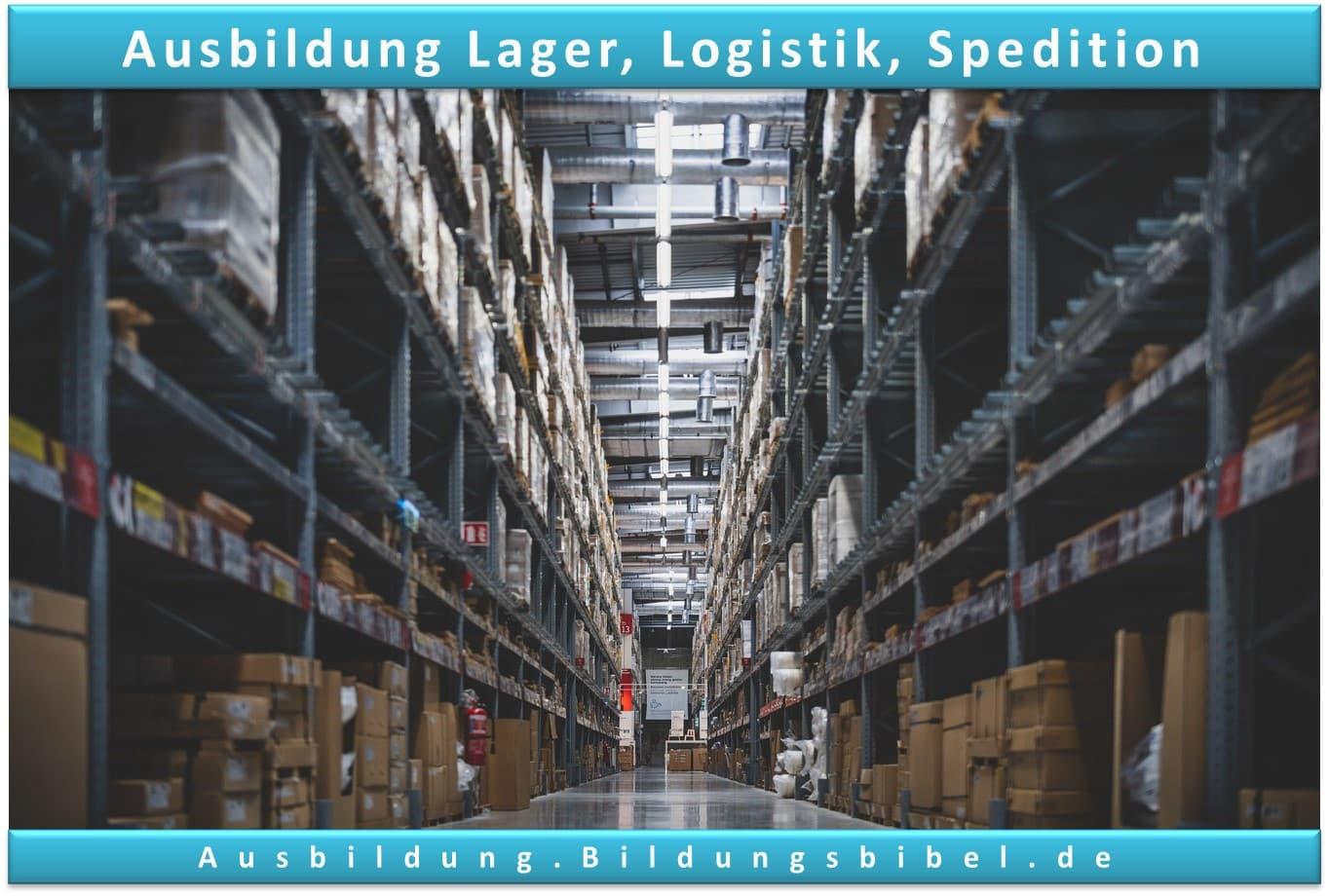 Die Ausbildung in der Logistik, im Lager oder der Spedition, Voraussetzungen, Gehalt, Dauer, Inhalte sowie Zukunft zum Ausbildungsberuf