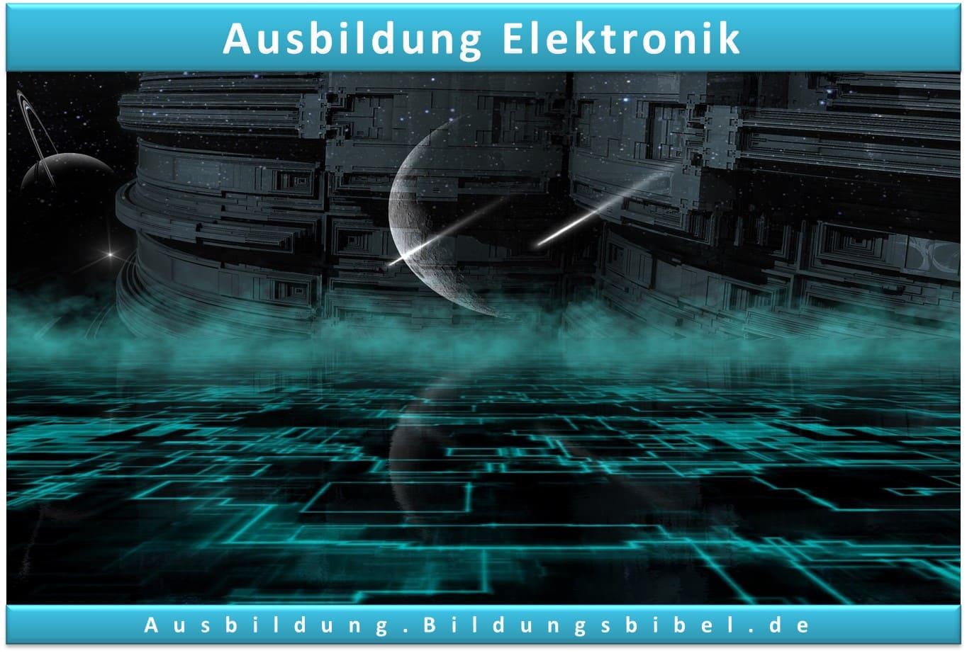 Die Ausbildung in der Elektronik oder zum Elektroniker, Voraussetzungen, Inhalte, Gehalt, Dauer sowie Zukunft zum Ausbildungsberuf