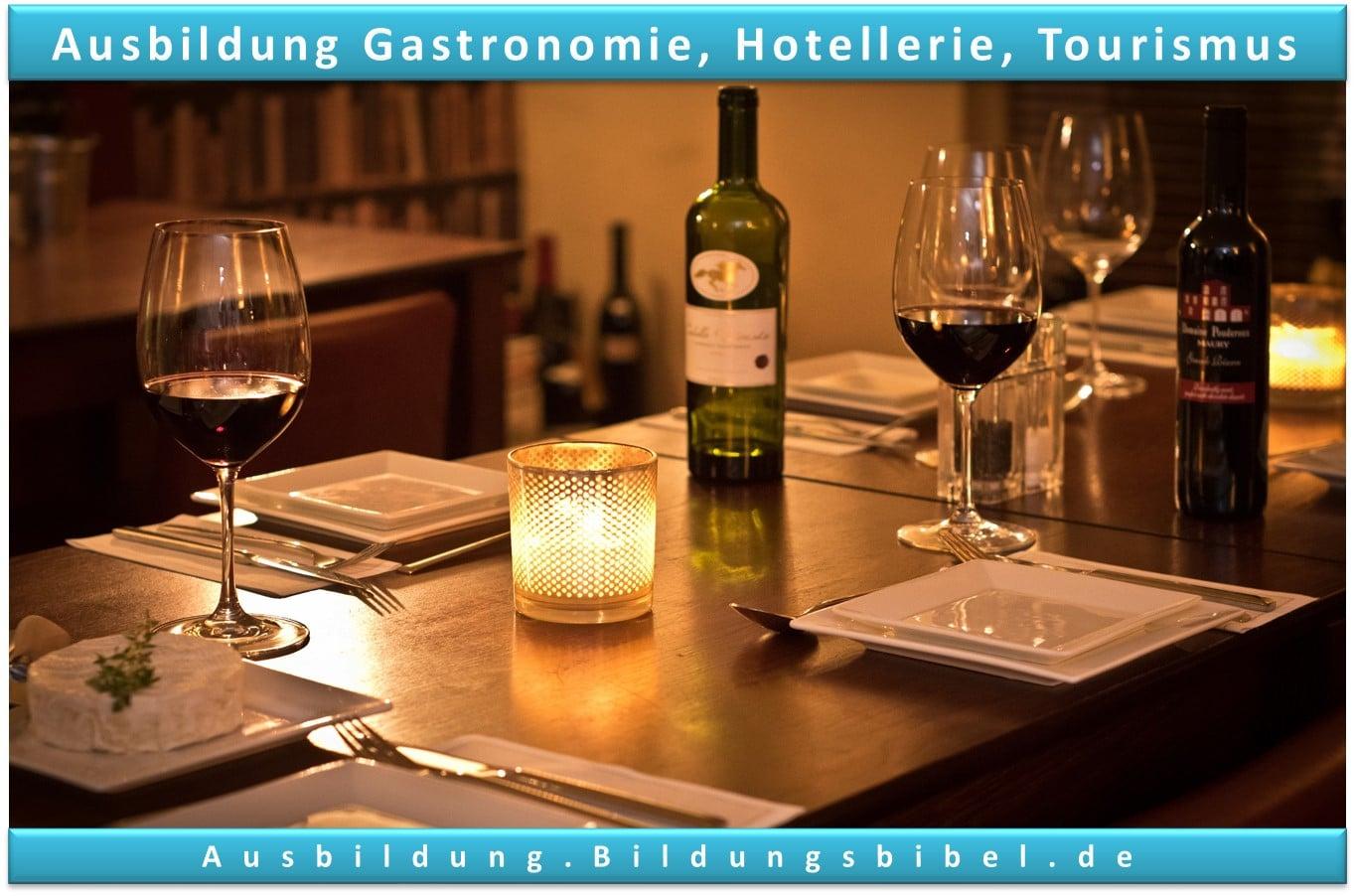 Ausbildung in der Gastronomie, Tourismus oder Hotellerie Voraussetzungen, Inhalte, Gehalt, Dauer sowie Zukunft zum Ausbildungsberuf