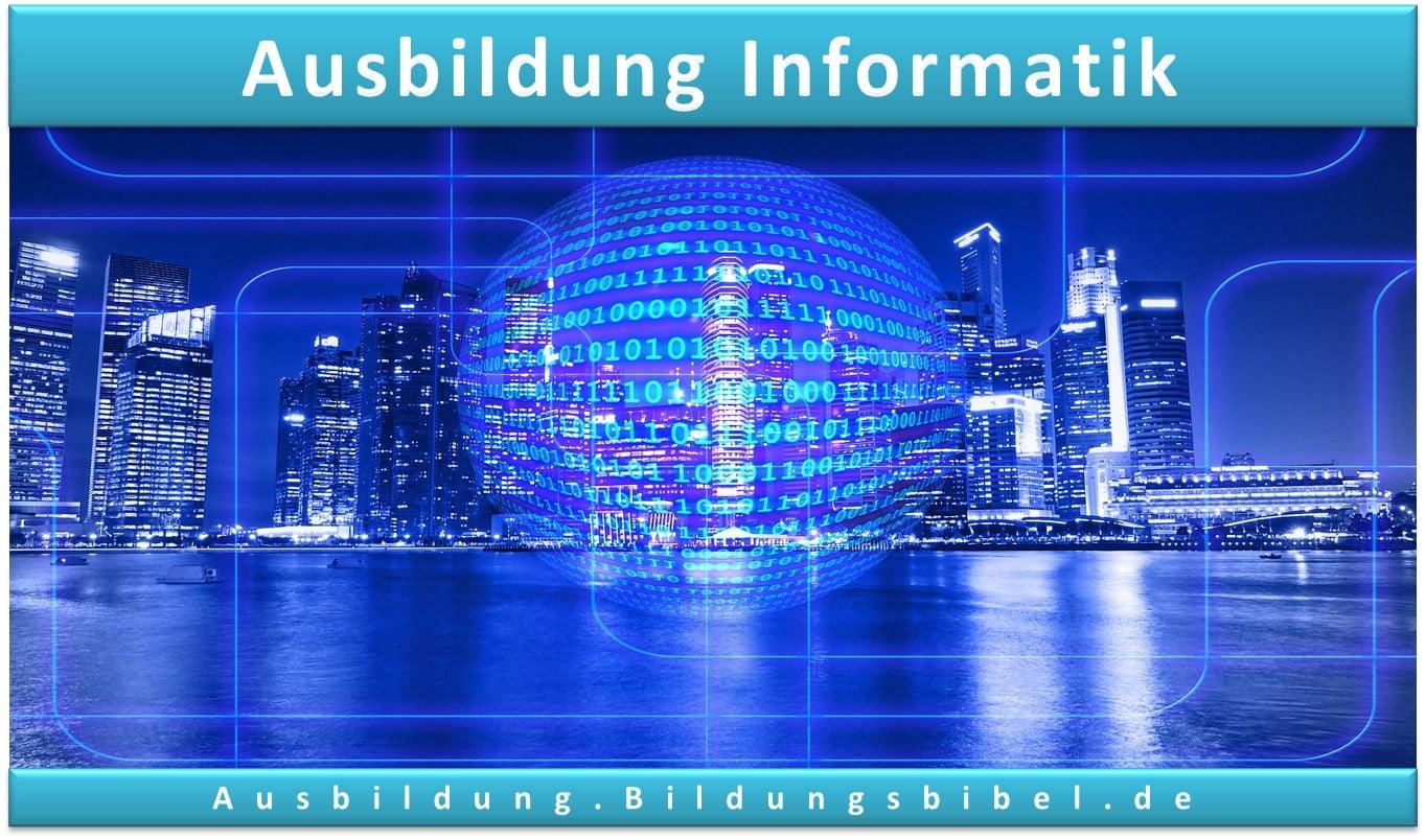 Die Ausbildung in der Informatik oder zum Informatiker, Voraussetzungen, Bewerbung, Video, Stärken, Inhalte, Gehalt, Dauer sowie Zukunft zum Ausbildungsberuf