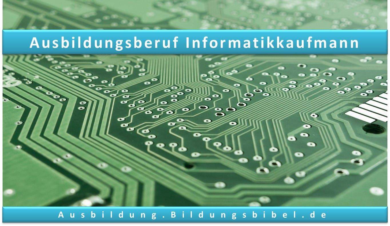 Die Ausbildung zum Informatikkaufmann oder zur Informatikkauffrau Voraussetzungen, Gehalt, Bewerbung, Inhalt, Video sowie Dauer zum Ausbildungsberuf