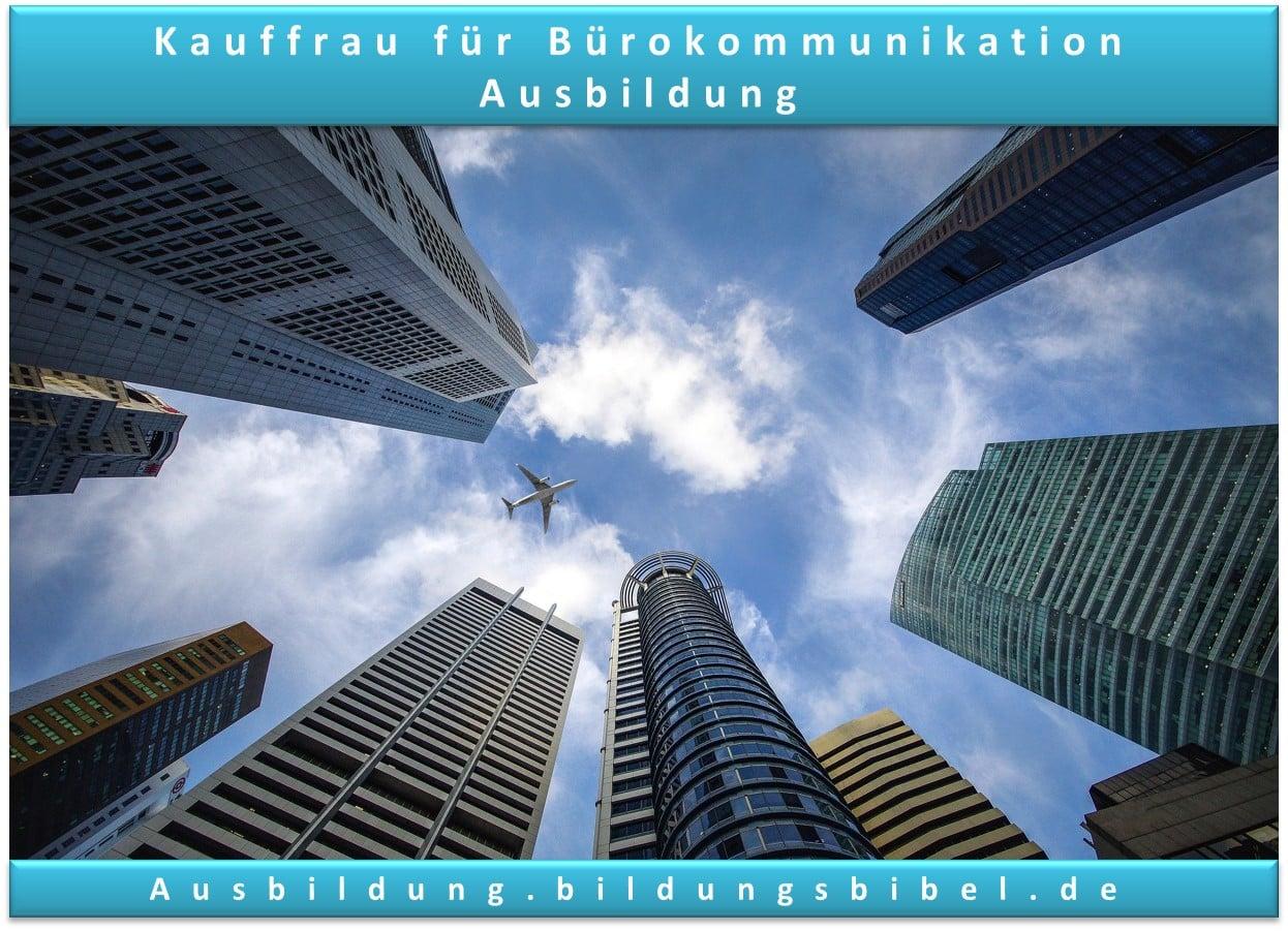 Ausbildung als Kauffrau für Büromanagement bzw. Bürokauffrau, Voraussetzungen, Dauer, Tätigkeiten, Inhalte. Gehalt, Zukunft und Stärken.