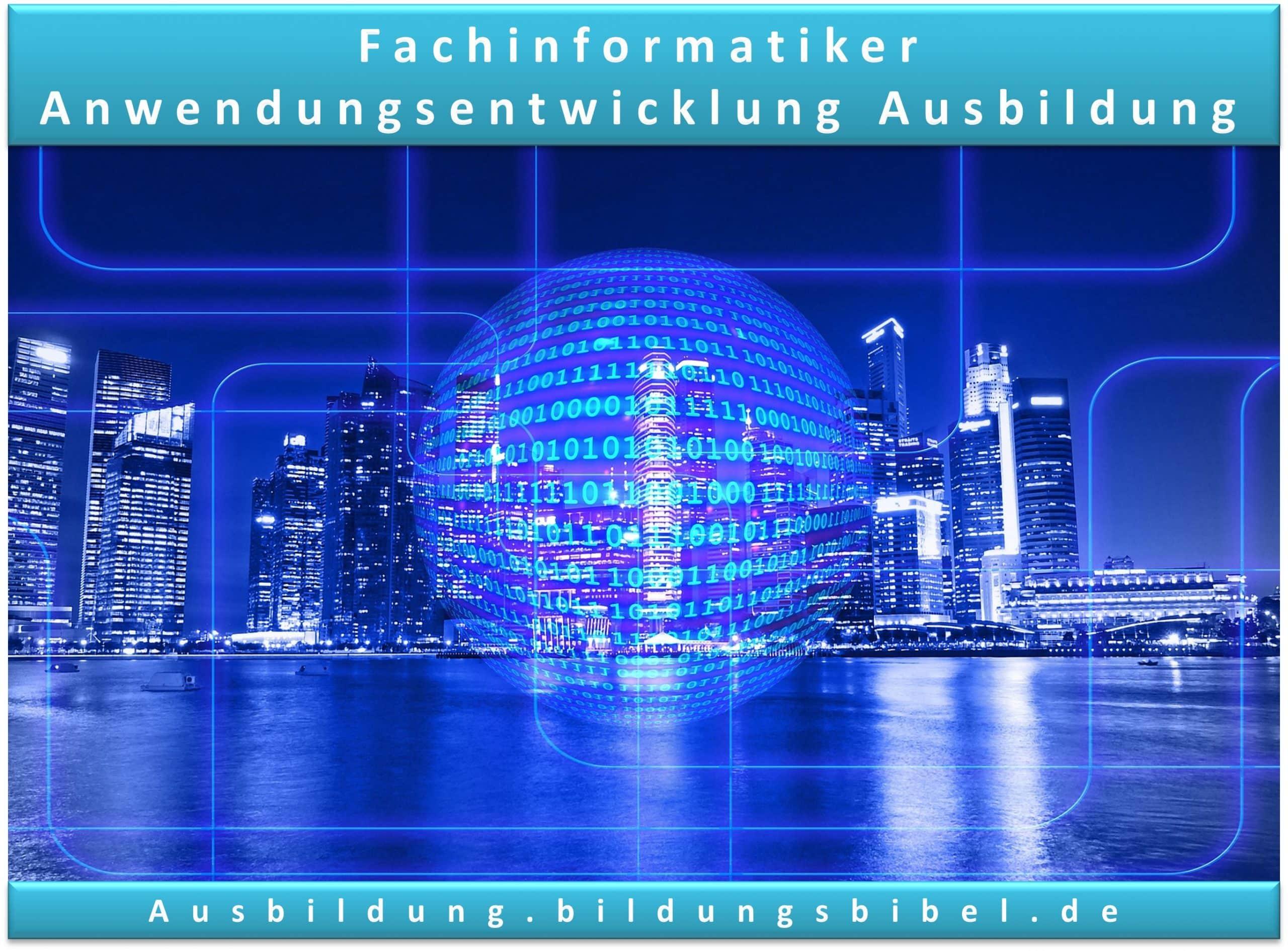 Ausbildung Fachinformatiker Anwendungsentwicklung, Info zu Voraussetzungen, Dauer, Inhalt, Gehalt, Zukunft, Stärken, Webseiten und Videos.